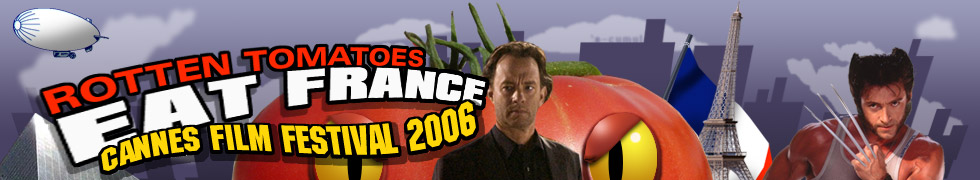 Rotten Tomatoes Eats France at Cannes 2006