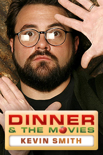 Dinner and the Movies: Kevin Smith
